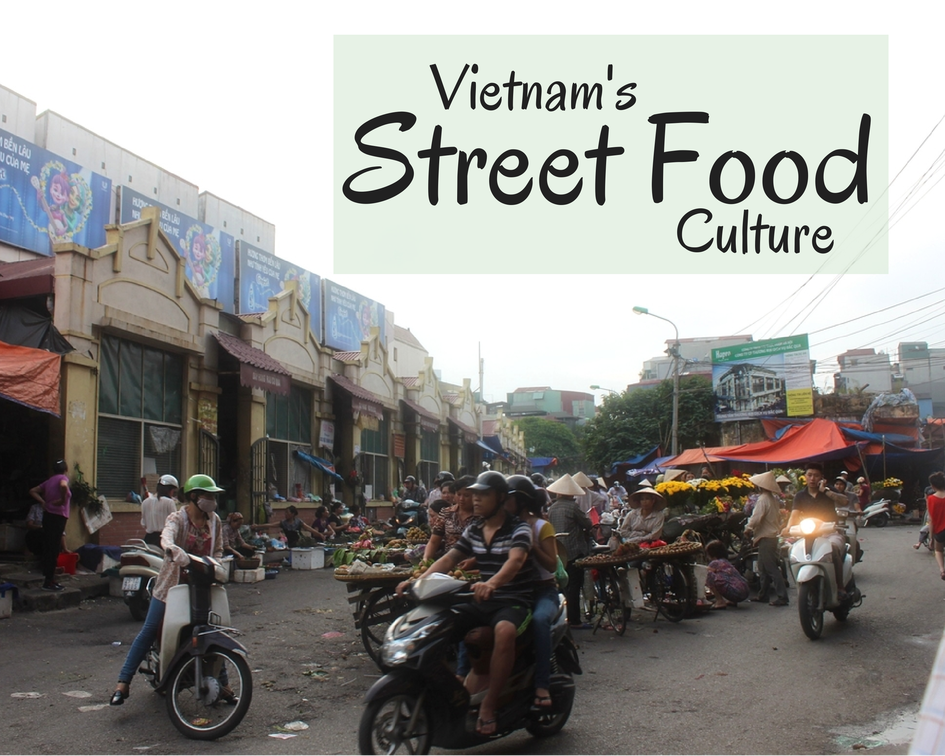Vietnam's Street Food Culture - Caroline in the City Travel Blog